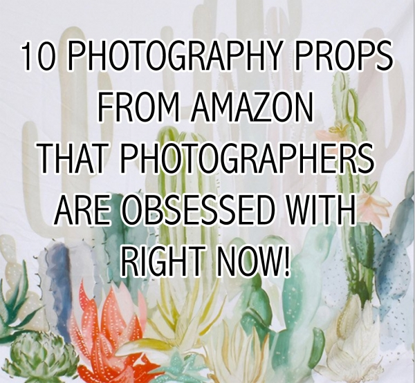 10 Photography Props from Amazon that Photographers are Obsessed with